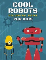 Cool Robots Coloring Book For Kids