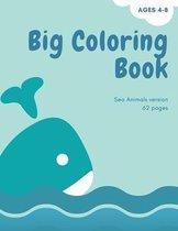 Big coloring book with ocean animals: Big Coloring Book for Kids with Ocean Animals