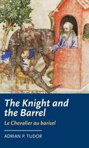 The Knight and the Barrel (Le Chevalier Au Barisel)