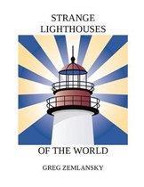 Strange Lighthouses of the World