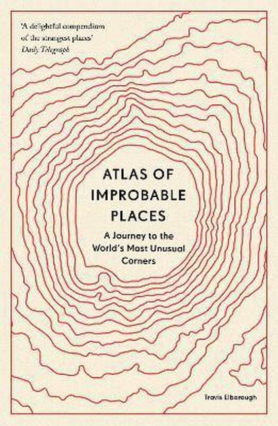 Boek cover Atlas of Improbable Places van Travis Elborough (Paperback)