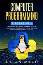Computer Programming: 2 books in 1