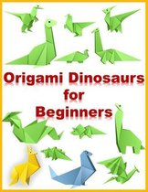 Origami Dinosaurs for Beginners: (Dover Origami Papercraft) Paperback - Illustrated, Prehistoric Fun for Everyone!