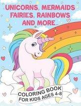 Unicorns, Mermaids, Fairies, Rainbows and More