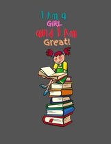 I Am a Girl and I Am Great!