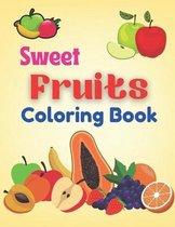 Sweet fruits Coloring Book: A unique coloring books kids activity