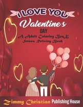 Valentines Day: A Adult coloring Book