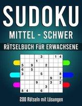SUDOKU - Rätselbuch für Erwachsene MITTEL - SCHWER: Sudoku Heft für Erwachsene mit über 200 Rätseln mit Lösungen - Schwierigkeit MITTEL bis SCHWER