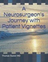 A Neurosurgeon's Journey with Patient Vignettes