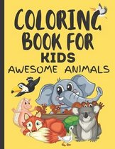 Coloring Book for Kids Awesome Animals: Awsome Animal Coloring Book for Kids