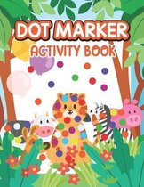 Dot Marker Activity Book: Forest Animal: A Dot Markers Coloring Book for Toddlers, Animal Gift Ideas for Preschools And Kindergarteners