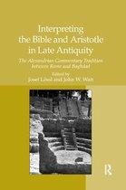 Boek cover Interpreting the Bible and Aristotle in Late Antiquity van Josef Loessl