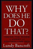Why Does He Do That? : Inside the Minds of Angry and Controlling Men