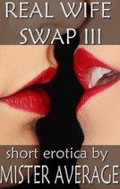 Real Wife Swap III