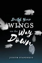 Build Your Wings on the Way Down
