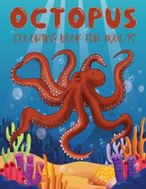 Octopus Coloring Book for Adults: 50 Different Detailed an Adults Octopus Coloring Book Ultimate Relaxation Motivational Stress Relieving Designs for Adults