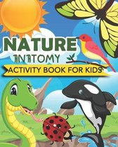 Nature Anatomy Activity Book For Kids: Discover Nature for scientists kids with activities and coloring pages