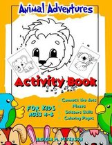 Animal Adventures Activity Book for Kids Ages 4-8 Connect the Dots, Mazes, Scissors Skills, Coloring Pages