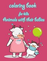 Coloring Book for Kids: ANIMALS WITH THEIR BABIES