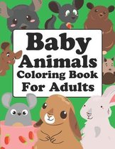 Baby Animals Coloring Book For Adults