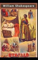 Othello, The Moor of Venice: William Shakespeare (Classics, Literature) [Annotated]