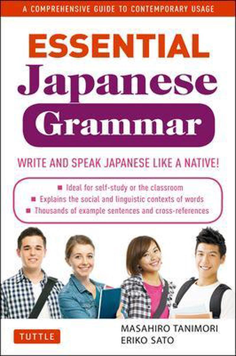 Essential Japanese Grammar: A Comprehensive Guide to Contemporary Usage - Masahiro Tanimori