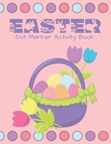 Easter Dot Marker Activity Book: Do a Dot Activity Coloring Book for Kids and Toddlers