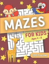 Mazes For Kids Ages 4-8: 100 Challenging Maze Puzzles for Kids 4-8, 4-6, Maze Activity Workbook
