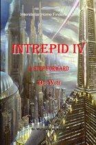 Intrepid IV: A Step Forward