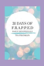 31 Days of F.R.A.P.P.E.D. Devotionals