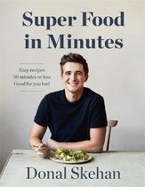 Boek cover Donals Super Food in Minutes van Donal Skehan (Hardcover)