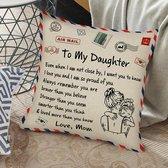 """TDR - Sierkussensloop - 45x45 cm  - leuk als cadeau voor moeder naar dochter -  """"To my daughter"""""""