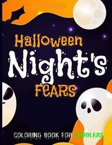 Halloween Night's Fears: : Coloring Book for Toddlers: Halloween Coloring and Activity Book For Toddlers and Kids: Kids Halloween Book: Children Coloring Workbooks for Kids