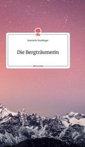 Die Bergtraumerin. Life is a Story - story.one