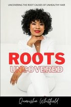 Roots Uncovered