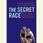 Omslag The Secret Race: Inside the Hidden World of the Tour de France: Doping, Cover-ups, and Winning at All Costs