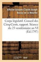 Corps législatif. Conseil des Cinq-Cents, rapport. Séance du 25 vendémiaire an VI
