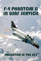 Boek cover F-4 Phantom II In USAF Service: Predator In The Sky: F 4 Phantom Variants van
