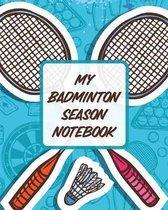 My Badminton Season Notebook