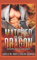 Matched To His Dragon: An M/M Mpreg Shifter Dating App Romance
