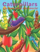 Caterpillars Coloring Book for Adults: An Adults coloring book Caterpillars design for relief stress & relaxation.