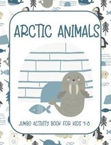 Arctic Animals: Jumbo Activity Book for Kids 4-8 with Tracing and Coloring, Dot-To-Dot and Maze Book, {Fun Learning Activities for Kid