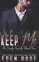 Keep Me