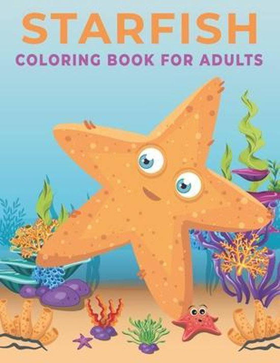 Starfish Coloring Book for Adults: An Adults coloring book Starfish design for relief stress & relaxation.