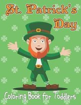 St. Patrick's Day Coloring Book For Toddlers: St Patrick's Day Activity Coloring Book for Kids - Holiday Gift for Irish Girls and Boys - ages 3-6.Vol-