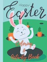 Happy Easter! Coloring & Activity Book: A Cute Easter Coloring and Activity Puzzle Book for Kids