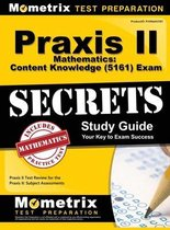 Praxis II Mathematics: Content Knowledge (5161) Exam Secrets: Praxis II Test Review for the Praxis II