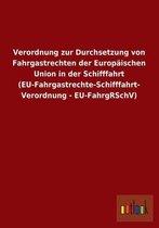 Verordnung Zur Durchsetzung Von Fahrgastrechten Der Europaischen Union in Der Schifffahrt (Eu-Fahrgastrechte-Schifffahrt- Verordnung - Eu-Fahrgrschv)
