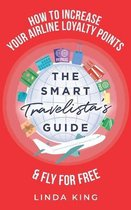 The Smart Travelista's Guide: How to increase your airline loyalty points & fly for free