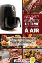 Le Livre de Cuisine Ultime sur la Friteuse a Air